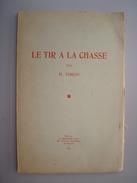 LE TIR à LA CHASSE Par H SIMON 1933 Tirage 500 Exemplaires TBE - Livres, BD, Revues