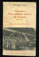 Mémoires D' Un Ouvrier Du Creusot 1841 1905 Jean Baptiste Dumay Presse Universitaire De Grenoble 1976 - Bourgogne