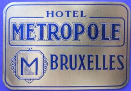 HOTEL METROPOLE BRUSSELS BRUXELLES BELGIUM BELGIQUE TAG DECAL STICKER LUGGAGE LABEL ETIQUETTE AUFKLEBER - Etiketten Van Hotels