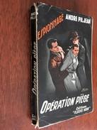 FLEUVE NOIR ESPIONNAGE N° 147   OPERATION PIEGE   ANDRE PILJEAN   E.O. 1957 - Fleuve Noir