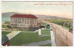 Hotel Virginia And Ocean Front, Long Beach, Cal. - 1918 - Long Beach