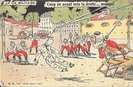 Carte Illustrée Halte-la! La Vie Militaire: Coup En Avant Vers La Droite... Manqué - Edition E.R. Paris - Humour