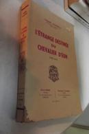 L'etrange Destinée Du Chevalier D'eon ( 1728-1810) Pinsseau 1945 - Geschichte