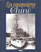 LES CANONNIERES DE CHINE 1900 1945 MARINE NATIONALE ASIE - Boats