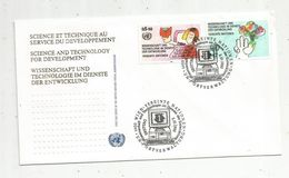 Timbre, FDC, 1 Er Jour  , UNITED NATIONS, 1400 Wien ,1992 , Science Et Technique Au Service Du Developpement - Centre International De Vienne