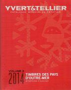 - Catalogue YVERT & TELLIER Volume 3 - 2014 - TIMBRES DES PAYS D'OUTRE-MER (Dominique à Guatemala) - - France