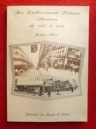 LES ETABLISSEMENTS POSTAUX PARISIENS DE 1863 A 1985 JACQUES MOREL - Autres Livres