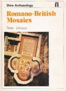 Romano British Mosaics (Shire Archaeology) By Johnson, Peter (ISBN 13: 9780852636169) - Architecture/ Design