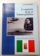 Marina WWII G. Barbieri - Memorie Di Un Ex Sommergibilista - 1^ Ed. 1994 - Militari