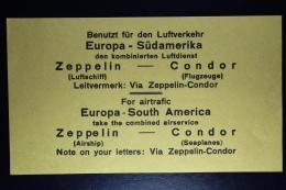 Deutsches Reich Zepplin  Benutz Für Den Luftverkehr Europa - Südamerika  Zepplein - Condor Label - Posta Aerea