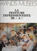 La Peinture Impressioniste De A à Z - Art