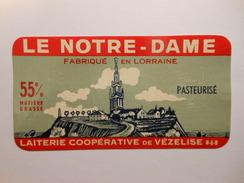 A-54267a - Etiquette De Fromage NOTRE DAME - Fromagerie De VEZELISE - Meurthe Et Moselle 54 - Cheese