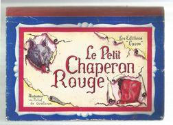 LE PETIT CHAPERON ROUGE - EDITIONS LUCOS - ILLUSTRATIONS EN...RELIEF DE GROLLERON - Livres, BD, Revues