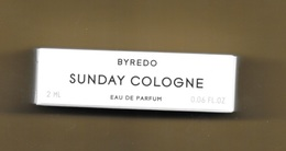Echantillon Perfume Sample Tigette SUNDAY COLOGNE * BYREDO * EDP 2 Ml - Perfume Samples (testers)
