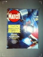 Hebdomadaire - PARIS-MATCH - N°1880 Du 07/05/1985. - Massacre Au Stade - (hors Série De 64 Pages De Photos). - Informations Générales