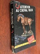 Collection UN MYSTERE N° 123  ATTENTION AU CHEVAL BLEU   Ben Benson PRESSES DE LA CITE - E.O. 1953 - Presses De La Cité