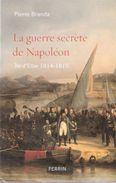 GUERRE SECRETE DE NAPOLEON ILE D ELBE 1814 1815 EMPEREUR BONAPARTE EMPIRE - History