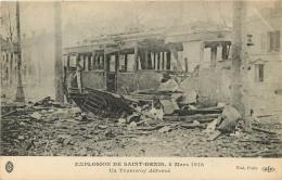 SAINT DENIS EXPLOSION 4 MARS  1916  UN TRAMWAY DEFONCE   EDITION ELD - Saint Denis