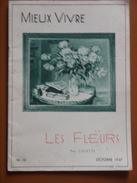 LES FLEURS   MIEUX VIVRE  COLETTE   OCTOBRE 1937 - Garden