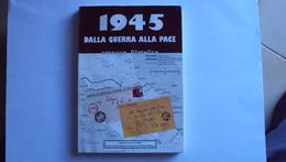 LIBRO CATALOGO STORIA POSTALE 1945 DALLA GUERRA ALL PACE INTERESSANTISSIMO (ULTIMA PAGINA COPERTINA ROVINATA) - Altri