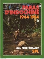 PARAS D INDOCHINE 1944 1954 PISSARDY TOME I CEFEO SAS RCP BCCP BEP GCCP BPC RALP BPVN BPCP BAPN CCL - Livres