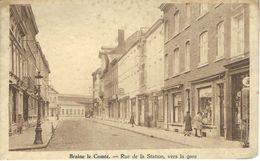 BRAINE LE COMTE : Rue De La Station Vers La Gare - RARE VARIANTE - Braine-le-Comte