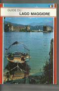 GUIDE DU  LAGO  MAGGIORE.....140 Photographies A Couleurs Histoire..excursions Cartes Géographique Du Lac. - Livres, BD, Revues