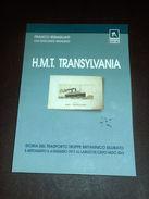 Marina WWI - H. M. T. Transylvania _ Trasporto Truppe Britannico Silurate - 2007 - Books, Magazines, Comics