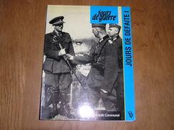 JOURS DE GUERRE Jours De Défaite 1 Tome 3 Régionalisme 1940 1945 Belgique Aviation Force Aérienne Knesselaere Abbeville - Oorlog 1939-45