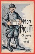 """En L'état CPA Ouvrante Humour Militaire Pendant La Guerre 1914-1918 """"Mon Paquet"""" Chanson Du Front - War 1914-18"""