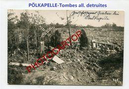 PÖLKAPELLE-Tombes Allemandes Detruites-PHOTO Allemande Meme Epaisseur Que Carte-Guerre 14-18-1 WK-BELGIEN-Flandern - Langemark-Poelkapelle