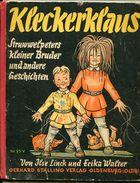 KLECKERKLAUS Struwwlpeters Kleiner Bruder Und 4 Andere Geschichten Von Ilse Linck Und Erika Walter 1939 - Livres Pour Enfants