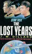 STAR TREK  °°°°  THE LOST YEARS  °°°°  J.M. DILLARD    LIVRE ANGLAIS - Books, Magazines, Comics