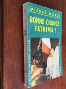 PIERRE NORD  N° 20   BONNE CHANCE FATIMA   Pierre Nord     Librairie ARTHEME FAYARD - E.O. 1958 - Artheme Fayard