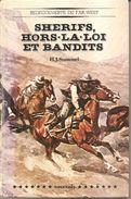 Redécouverte Du FAR-WEST - SHERIFS, HORS-LA-LOI Et BANDITS - H.J. Stammel - (France-Loisirs - 1975) - History