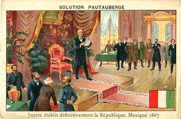 Cpa Pub Solution PATAUBERGE - JUAREZ établit Définitivement La République - MEXIQUE 1867 - Werbepostkarten