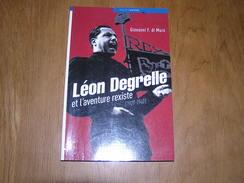 LEON DEGRELLE ET L' AVENTURE REXISTE 1927 1940 Histoire Degrelle Bouillon Rex Rexisme Politique Gouvernement - Politique