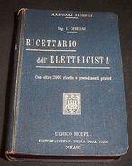Manuali Hoepli - Ricettario Dell'elettricista - 1^ Ed. 1912 - Libri, Riviste, Fumetti