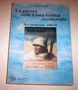 WWII Fiaschi Guerra Linea Gotica Occidentale Div. Monterosa Alpini - 1^ Ed. 1999 - Libros, Revistas, Cómics
