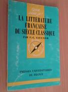 PUF QUE SAIS-JE N° 95  / LA LITTERATURE FRANCAISE DU SIECLE CLASSIQUE  édition De 1963 - Other
