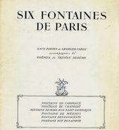 SIX Eaux-fortes De Georges CAPON - SIX FONTAINES DE PARIS  Accompagnées De Poémes De Tristan Deréme - Engravings