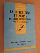 PUF QUE SAIS-JE N° 128  / LA LITTERATURE FRANCAISE DU SIECLE PHILOSOPHIQUE  édition De 1963 - History