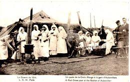 Un Poste De La Croix-Rouge à La Gare D'Aubervilliers - Guerre 1914-1918 - Militaria - Infirmières - Rotes Kreuz