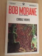 MARABOUT POCKET HENRI VERNES BOB MORANE ET BILL BALLANTINE / L'IDOLE VERTE (Nicolas Hulot ?) - Adventure