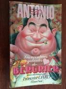 SAN-ANTONIO  Les Aventures Galantes De BERURIER  317 Pages -  240 X 155 Mm - 529 Gr  Fleuve Noir – 1982 - San Antonio