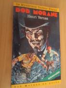 LEFRANCQ EDITEUR HENRI VERNES BOB MORANE ET BILL BALLANTINE / LE MYSTERIEUX DOCTEUR XHATAN T'accule - Adventure