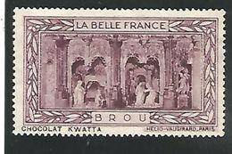 VIGNETTE LA BELLE FRANCE - CHOCOLAT KWATTA - BROU - Commemorative Labels
