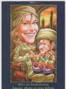 Illustrateur :   2011 Au Sarkozistan ( Sarkosy) Amour , Gloire Et.... - Illustrateurs & Photographes
