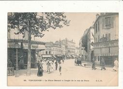 VINCENNES LA PLACE BERAULT A L ANGLE DE LA RUE DE PARIS CPA BON ETAT - Vincennes
