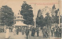 ROUBAIX - EXPOSITION INTERNATIONALE DU NORD DE LA FRANCE - ROUBAIX 1911 - N° 32 - L'ENTREE DE L'AVENUE DES GRANDS PALAIS - Roubaix